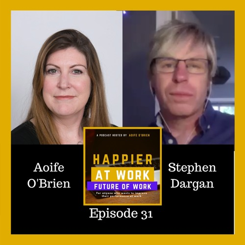 31: Stephen Dargan on the Future of Work