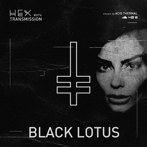 HEX Transmission #074 - Black Lotus