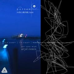 Porter Robinson - Get Your Wish (Aryd Remix)