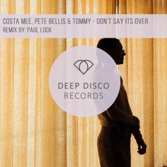 Costa Mee, Pete Bellis & Tommy - Don't Say It's Over (Paul Lock Remix)