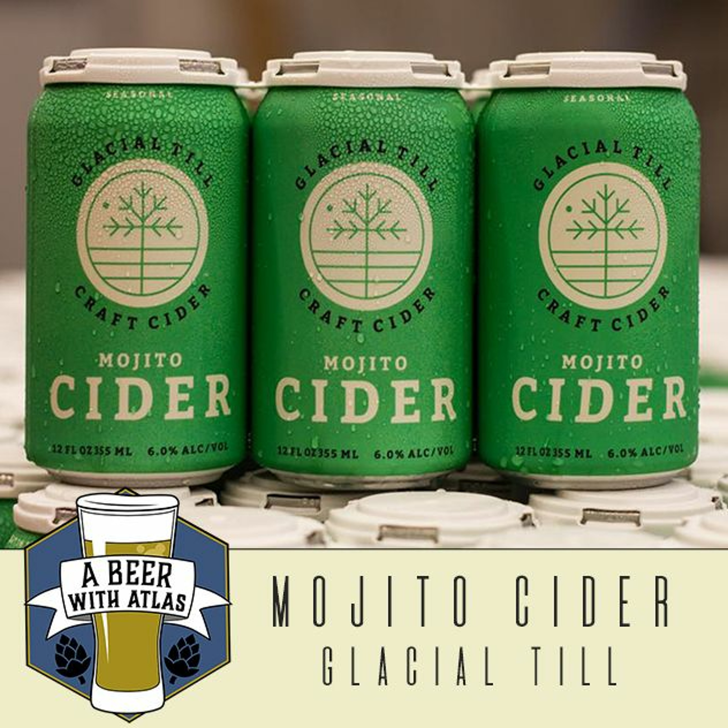 Mojito Cider from Glacial Till - Beer With Atlas 102