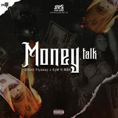 MONEY TALK (Sisas Flyaway & EyM ft. MBK)[Prod. Kastro Songz]