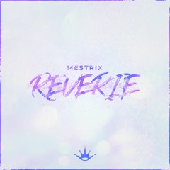 Mestrix - Reverie [King Step]