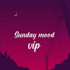 Sunday Mood VIP