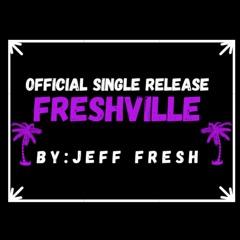 Jeff Fresh - Freshville- Prod. Gamer Boomin(dirty)
