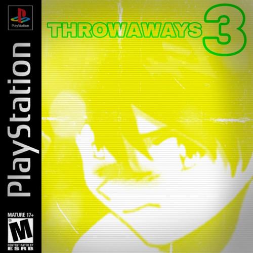 Throwaways Pt. 3