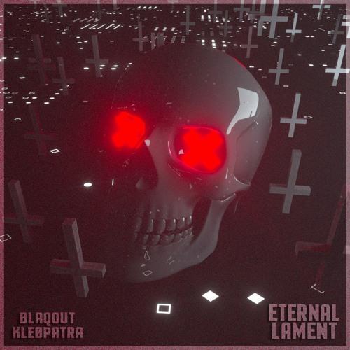 Blaqout & Kleøpatra - Eternal Lament (Free Download)