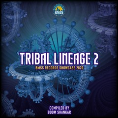 Tribal Lineage 2 - Compiled by Boom Shankar [BMSS Showcase 2020]