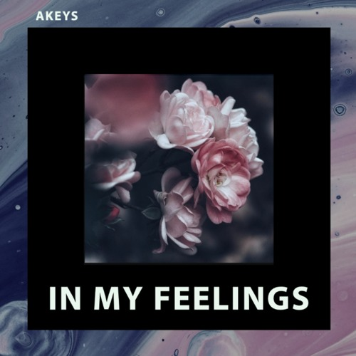 AKEYS - IN MY FEELINGS (IMF) DANCE/HOUSE 2021