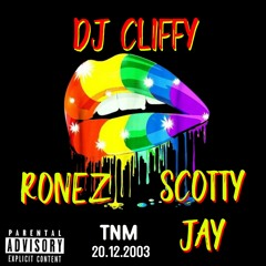 Scotty Jay & Ronez - DJ Cliffy (New Monkey 20th December 2003)