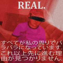 REAL (feat. luvlxckdown) (prod. johnnyfriend)