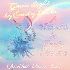 Green Light - Emily Drake (Another Dawn Edit) (A Tribute To Emily Wang)