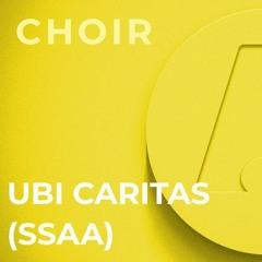Ubi Caritas - SSAA (Ola Gjeilo)