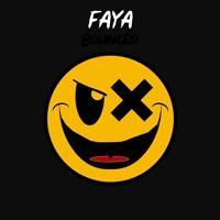 Faya - Bounced