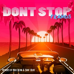 BVR002 - Francis (UK) - Don't Stop EP (Incl. Remixes From Shaf Huse & Max Dean)