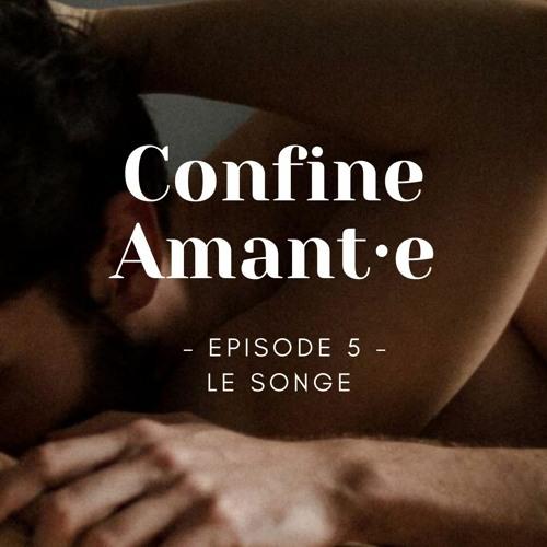 Confine Amant·e Episode 5