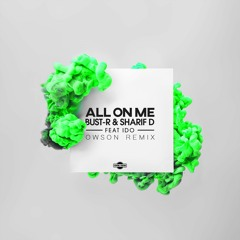 Bust-R & Sharif D feat. iDo - All On Me (Owson remix)