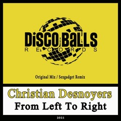 ★★★ OUT NOW ★★★ Christian Desnoyers - Left To Right (Sexgadget Remix)
