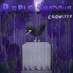 PURPLE SHADOWS W/ BLCKK [PROD. KILLJAMES]