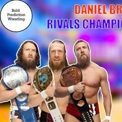 Daniel Bryan Quiz - Rivals Championship Match