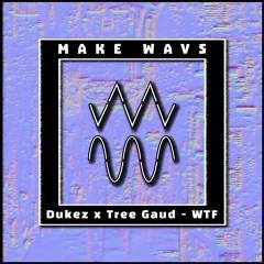 Tree Gaud & Dukez - WTF