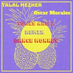 Dance Monkey - Tones and I (Talal Mezher x Oscar Morales Remix)[La Clinica Recs Premire]