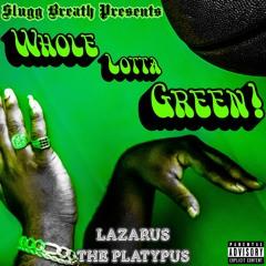 Lazarus The Platypus - Whole Lotta Green!