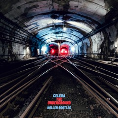 Celeda - The Underground (Hollen Bootleg) - Free Download only 100 people