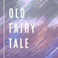 Old FairyTale