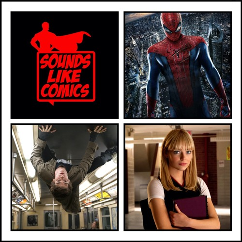 Sounds Like Comics Ep 113 - The Amazing Spider-Man (Movie 2012)