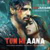 Download Tum Hi Aana | Marjaavaan | Jubin Nautiyal Mp3