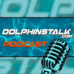 DolphinsTalk Podcast: Callaway Back to Practice Squad & National Media Loves the Dolphins