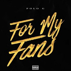 Polo G - For My Fans (Freestyle) By. Ryan Lynch