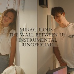 Miraculous: The Wall Between Us (Unofficial Instrumental)