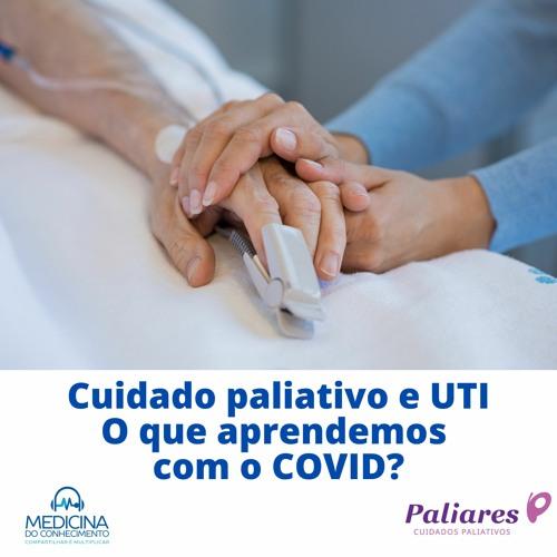 #112 Cuidados paliativos e UTI: o que aprendemos com o COVID?