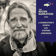 86. A Generation's Worth: Stephen Jenkinson on climate strikes, making music & what now?