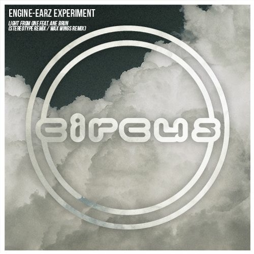 Engine-Earz Experiment - Light From One feat. Ane Brun (Stereotype Remix / Wax Wings Remix)