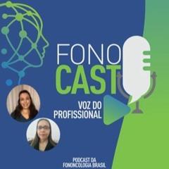 #3 - FonoCast - Fononcologia Brasil - Voz do Profissional