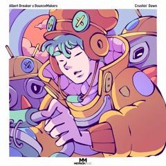 Albert Breaker x BounceMakers - Crushin' Down