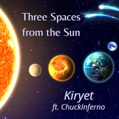 Three Spaces from the Sun feat Chuck Inferno (remastered)