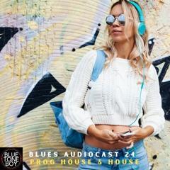 Blues Audiocast 24 ~ #ProgressiveHouse & #House Mix