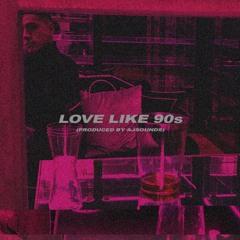 LOVE LIKE 90s (prod. by ajsounds)