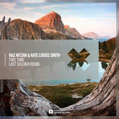 Raz Nitzan & Kate Louise Smith - This Time (Last Soldier Remix)