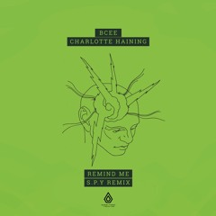 BCee & Charlotte Haining - Remind Me (S.P.Y Remix)