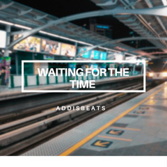Waiting For The Time