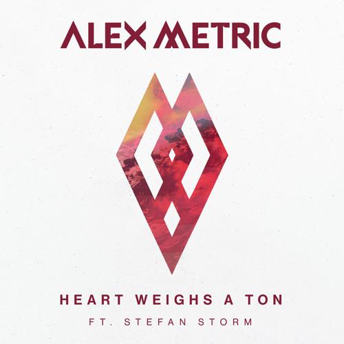 Heart weighs a ton - Alex Metric ft. Stefan Storm