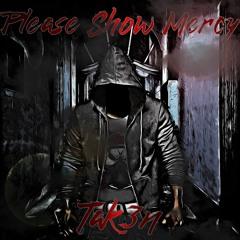 Tak3n - Please Show Mercy
