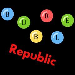 Bubble Republic