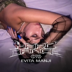 Hard Dance 078: Evita Manji