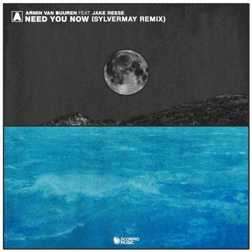 Armin van Buuren feat. Jake Reese - Need You Now (Sylvermay Remix)